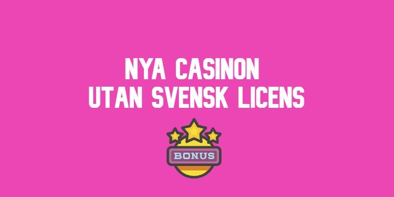 nya casino utan svensk licens