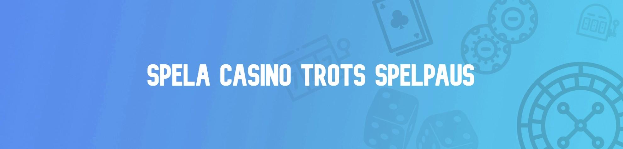 casino-utan-spelpaus-2021