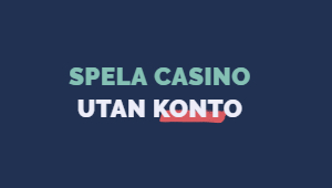 Spela-casino-utan-konto-300x170
