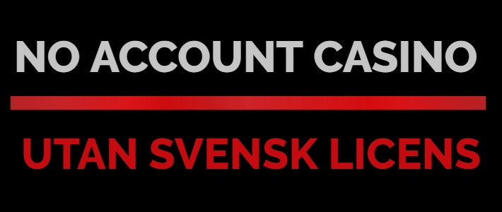 No-account-casino-utan-svensk-licens-710x300