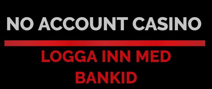 no-account-casino-logga-inn-med-bankid-710x300