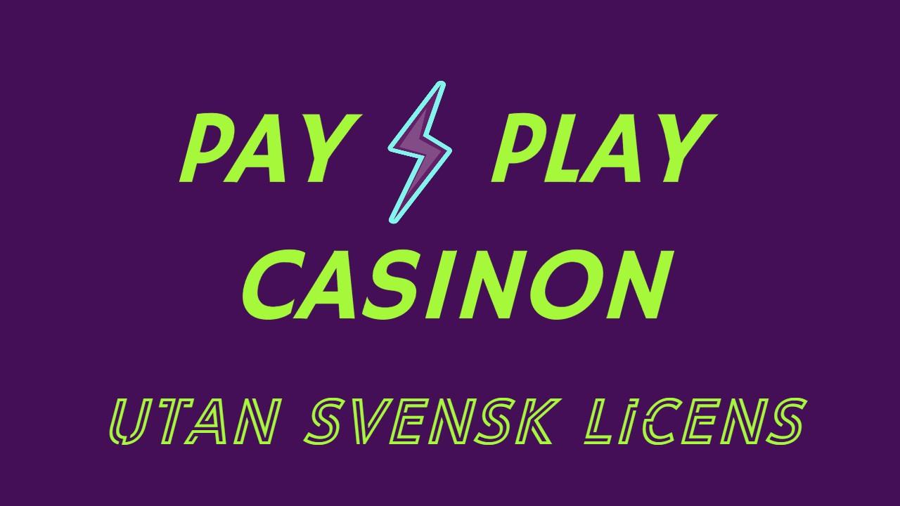 pay n play casinon utan svensk licens